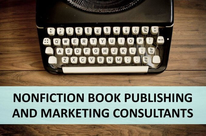 LIST OF NONFICTION BOOK PUBLISHING AND MARKETING CONSULTANTS