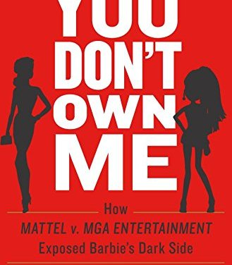 Book Award Winner: You Don't Own Me: How Mattel v. MGA Entertainment Exposed Barbie's Dark Side