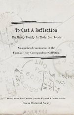 To Cast A Reflection: The Henry Family in their Own Words