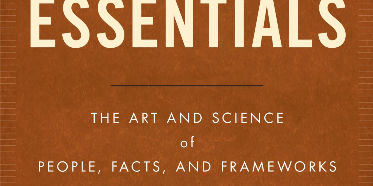 Book Award Winner: Consulting Essentials: The Art And Science Of People, Facts, And Frameworks