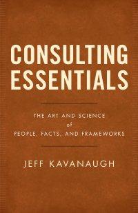 Jeff Kavanaugh Consulting Essentials