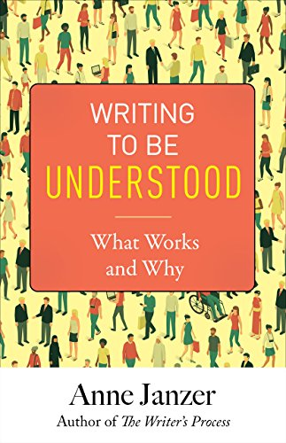 Member Book Announcement: Writing to Be Understood: What Works and Why
