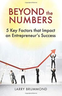 Beyond the Numbers: 5 Key Factors that Impact an Entrepreneur's Success