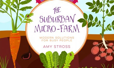 Book Award Winner: The Suburban Micro-Farm: Modern Solutions for Busy People