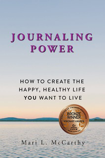 Book Award Winner: Journaling Power: How to Create the Happy, Healthy Life You Want to Live
