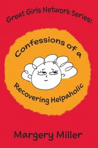 Great Girls Network Series: Confessions of a Recovering Helpaholic