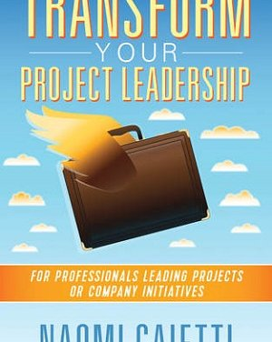 Member of the Week: Naomi Caietti, author of Transform Your Project Leadership
