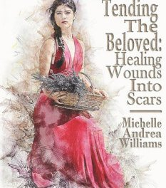 Member of the Week: Michelle Andrea Williams, author of Tending The Beloved: Healing Wounds Into Scars: Featuring the S.C.A.R.s. Method