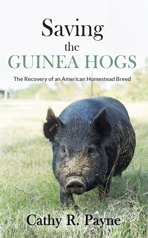 Member of the Week: Cathy R. Payne, author of Saving the Guinea Hogs: The Recovery of an American Homestead Breed