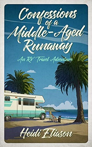 Member of the Week: Heidi Eliason, author of Confessions of a Middle-Aged Runaway: An RV Travel Adventure