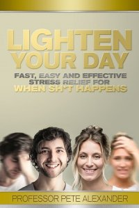 LIGHTEN Your Day by Professor Pete Alexander