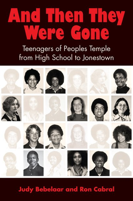 Book Award Winner: And Then They Were Gone: Teenagers of Peoples Temple from High School to Jonestown
