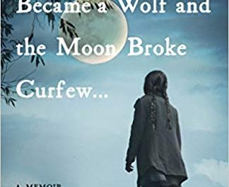 Book Award Winner: When a Toy Dog Became a Wolf and the Moon Broke Curfew