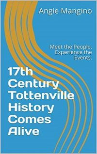 17th Century Tottenville History by Angie Mangino