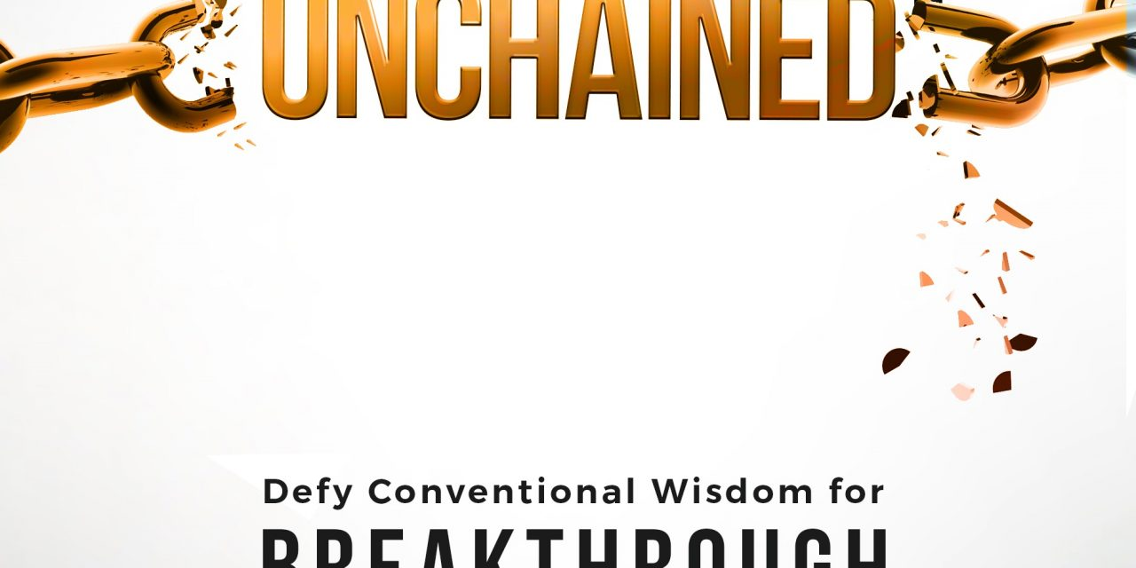 Book Award Winner: Leadership Unchained: Defy Conventional Wisdom for Breakthrough Performance