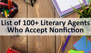 List of 100+ Literary Agents Who Accept Nonficition Books