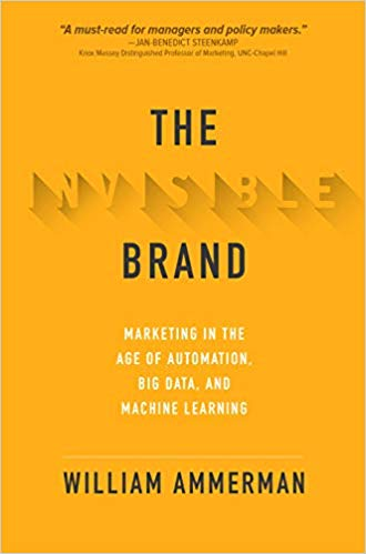 Book Award Winner: The Invisible Brand: Marketing in the Age of Automation, Big Data, and Machine Learning