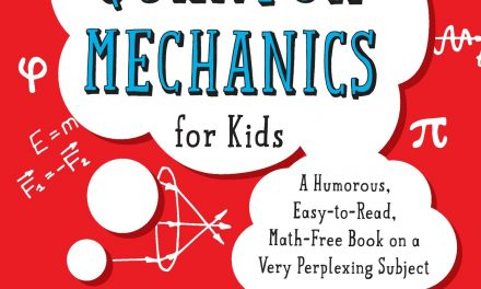 Book Award Winner: Quantum Mechanics for Kids: A Humorous, Easy-to-Read, Math-Free Book on a Very Perplexing Subject