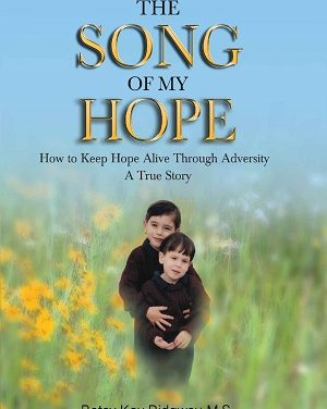Member of the Week: Betsy Kay Ridgway, author of The Song of My Hope, How to Keep Hope Alive Through Adversity – A True Story