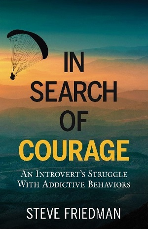 In Search of Courage by Steve Friedman