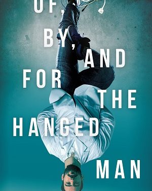 Author Interview: A.M. Pfeffer, Author of Of, By, and For the Hanged Man