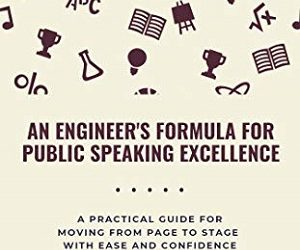 An Engineer's Guide for Public Speaking Excellence by Seth B. Greenwald