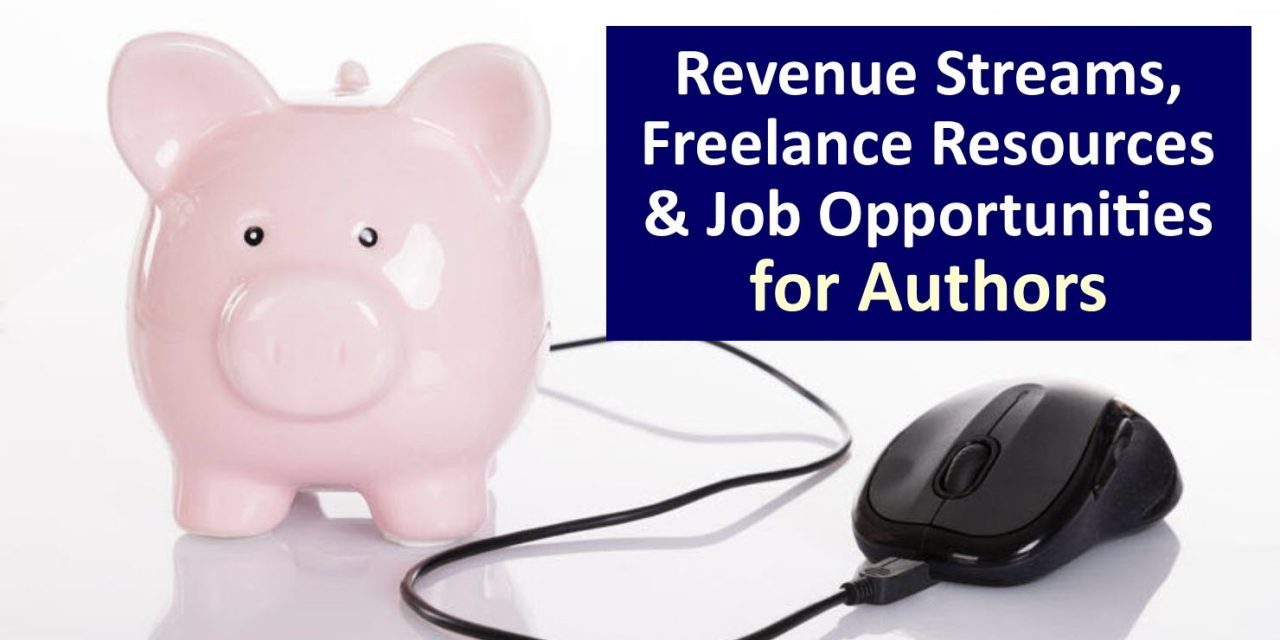 Revenue Streams, Freelance Work and Job Resources for Authors