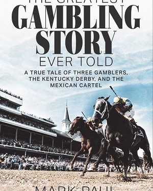 Author Interview: Mark Paul, Author of The Greatest Gambling Story Ever Told