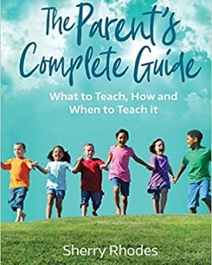 Member of the Week: Sherry Rhodes, author of The Parent's Complete Guide – What to Teach, How and When to Teach It