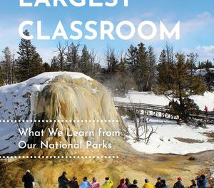 Book Award Winner: America's Largest Classroom: What We Learn from Our National Parks