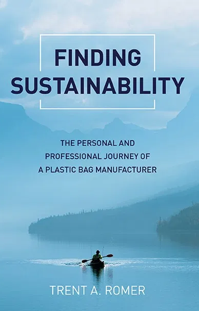 BOOK AWARD WINNER: FINDING SUSTAINABILITY: THE PERSONAL AND PROFESSIONAL JOURNEY OF A PLASTIC BAG MANUFACTURER