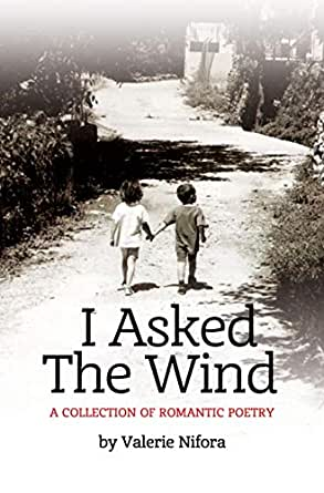 BOOK AWARD WINNER: I ASKED THE WIND: A COLLECTION OF ROMANTIC POETRY