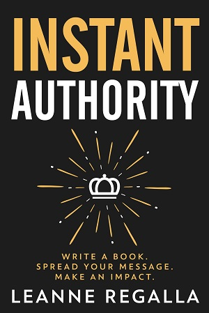 Member of the Week: Leanne Regalla, author of Instant Authority: Write a Book, Spread Your Message, Make an Impact