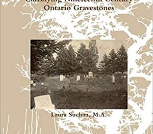 Author Interview: Laura Suchan, Author of Momento Mori: Classifying Nineteenth Century Ontario Gravestones