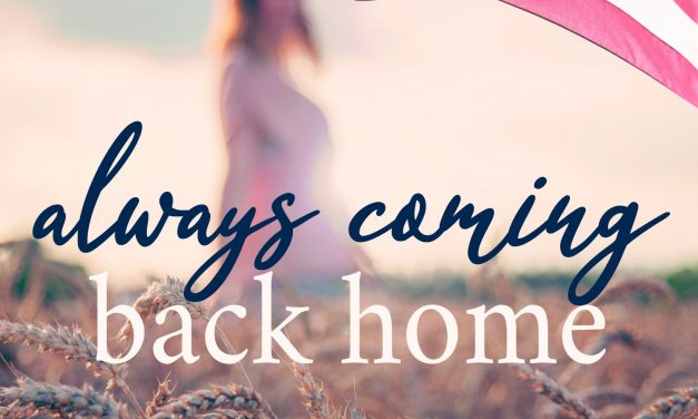 BOOK AWARD WINNER: ALWAYS COMING BACK HOME: AN EMOTIONAL TALE OF LOVE, ADVENTURE, TRAGEDY, AND HOPE