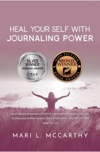 Heal Your Self With Journaling Power by Mari L. McCarthy