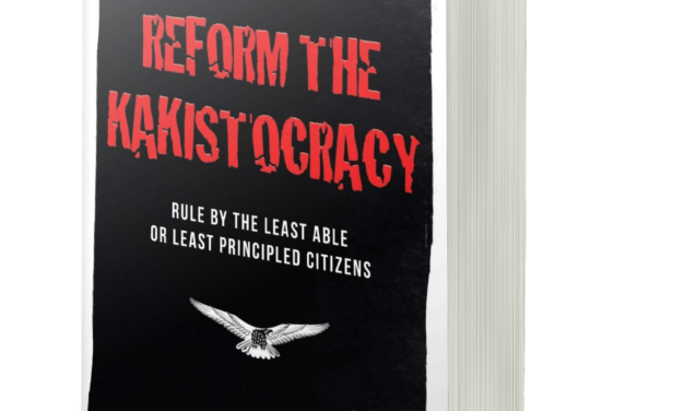 BOOK AWARD WINNER: REFORM THE KAKISTOCRACY: RULE BY THE LEAST ABLE OR LEAST PRINCIPLED CITIZENS