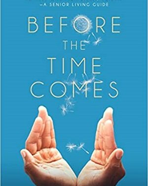 Member of the Week: Monica E. Young, author of Before the Time Comes: Conversations Family Caregivers Need to Have With Their Elderly Parents – A Senior Living Guide