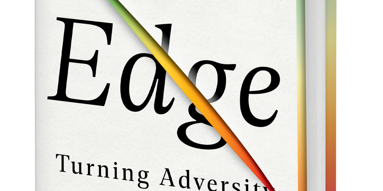 BOOK AWARD WINNER: EDGE: TURNING ADVERSITY INTO ADVANTAGE
