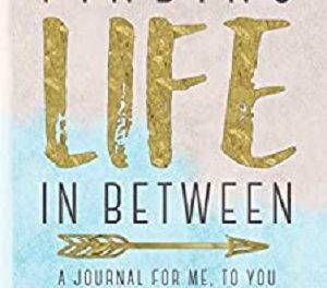 Member of the Week: Candy Leigh, author of Finding Life In Between, A Journal For Me…To You