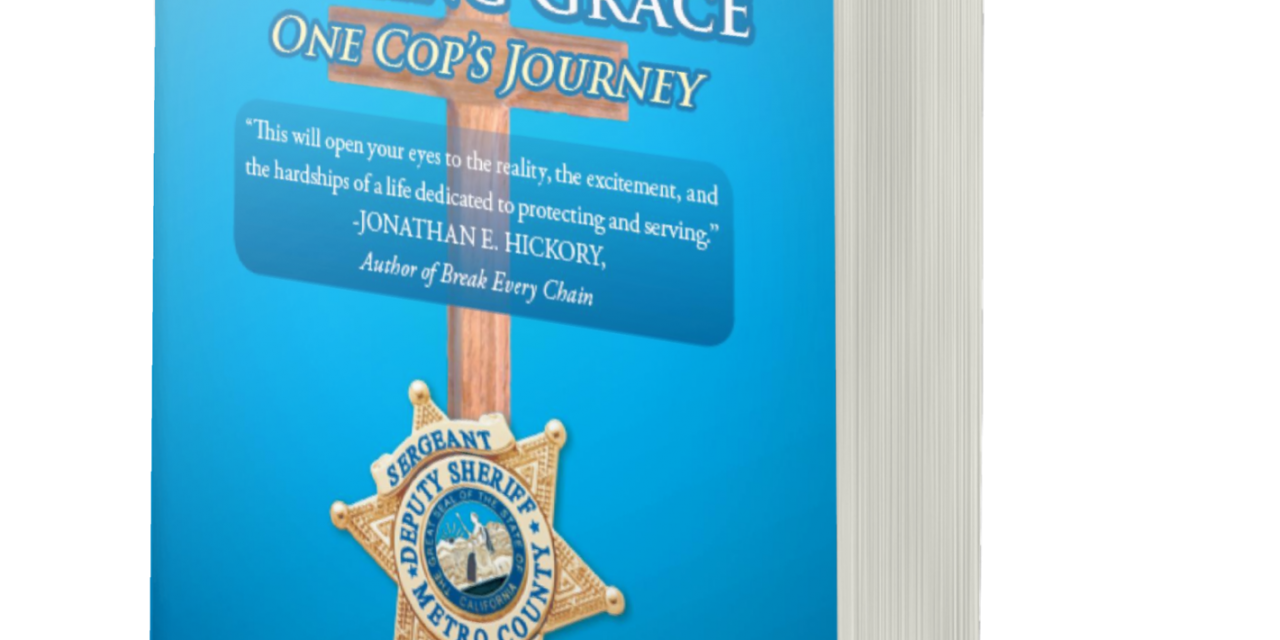 BOOK AWARD WINNER: FROM SORROW TO AMAZING GRACE: ONE COP'S JOURNEY