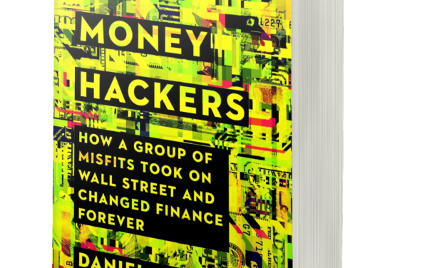 BOOK AWARD WINNER: THE MONEY HACKERS: HOW A GROUP OF MISFITS TOOK ON WALL STREET AND CHANGED FINANCE FOREVER