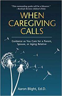 When Caregiving Calls by Aaron Blight