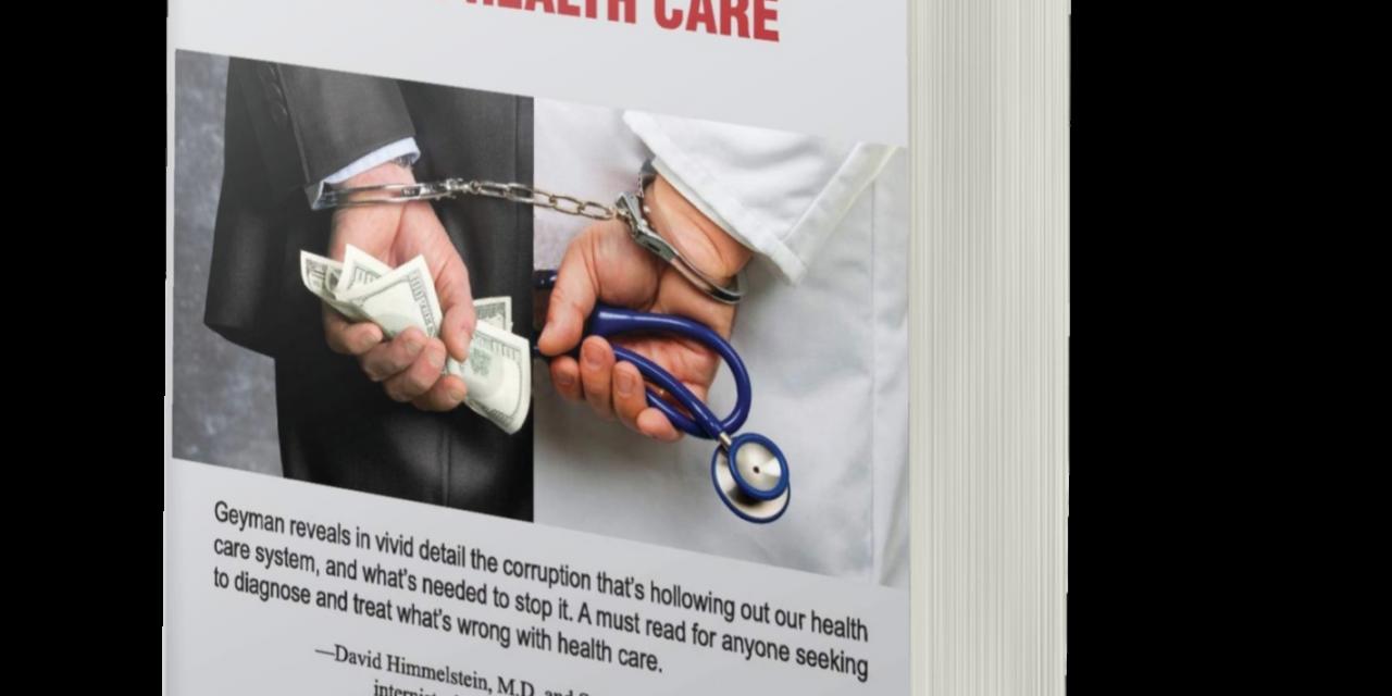 BOOK AWARD WINNER: PROFITEERING, CORRUPTION AND FRAUD IN U.S. HEALTH CARE