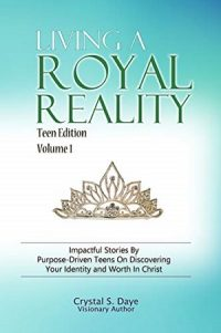 Living A Royal Reality Teen Edition by Crystal Daye