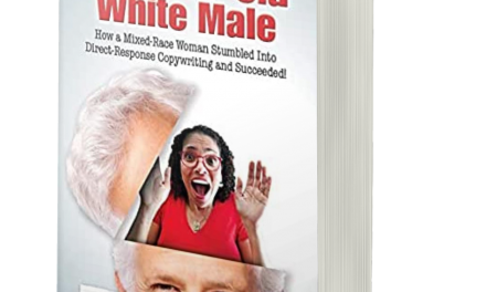 Book Award Winner: MY LIFE AS A 50+ YEAR-OLD WHITE MAIL: HOW A MIXED-RACE WOMAN STUMBLED INTO DIRECT RESPONSE COPYWRITING AND SUCCEEDED!