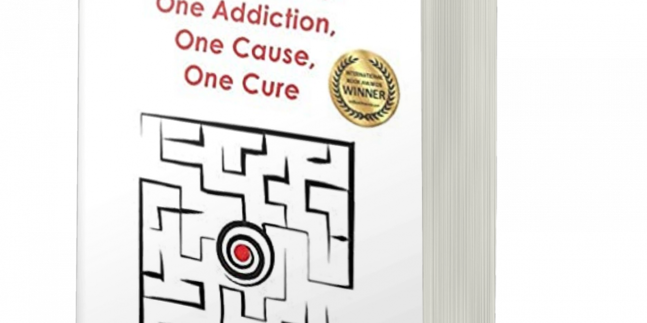 BOOK AWARD WINNER: EXIT THE MAZE: ONE ADDICTION, ONE CAUSE, ONE CURE