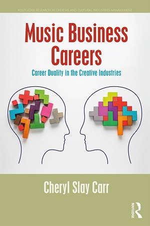 Author Interview: Cheryl Carr, Author of Music Business Careers: Career Duality in the Creative Industries