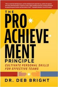 The Pro-Achievement Principle by Dr. Deb Bright