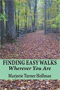 Finding Easy Walks Wherever You Are by Marjorie Turner Hollman